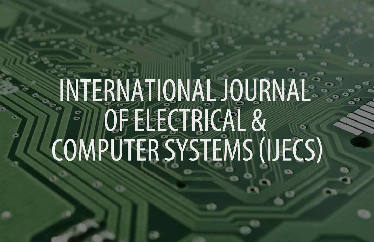 International Journal of Electrical and Computer Systems (IJECS)