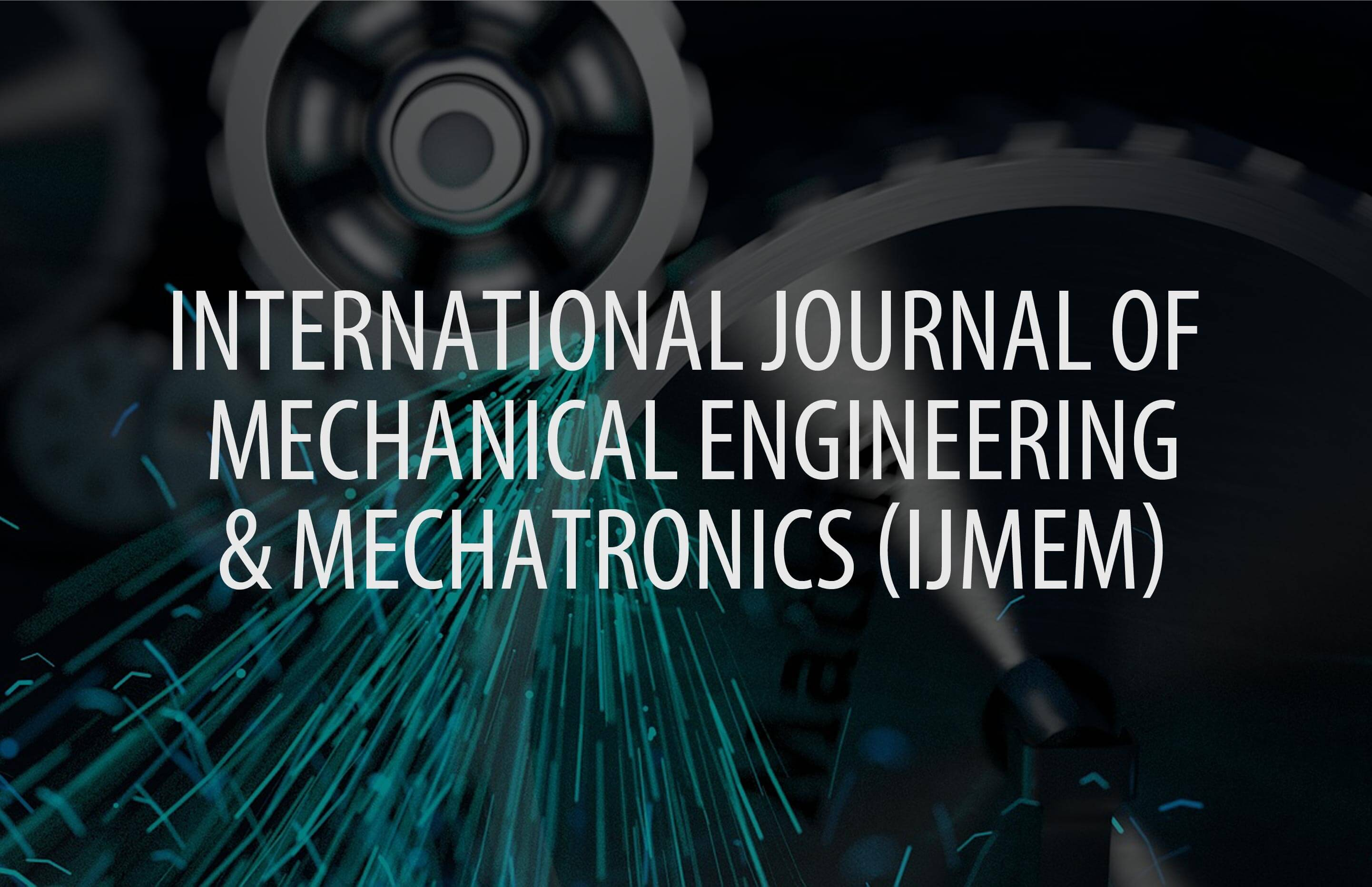 International Journal of Mechanical Engineering and Mechatronics (IJMEM)
