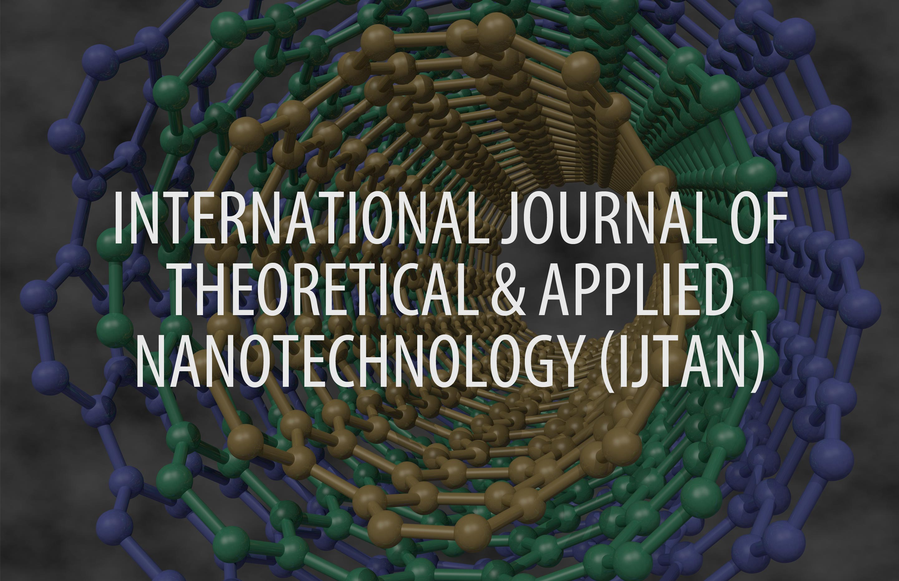 International Journal of Theoretical and Applied Nanotechnology (IJTAN)