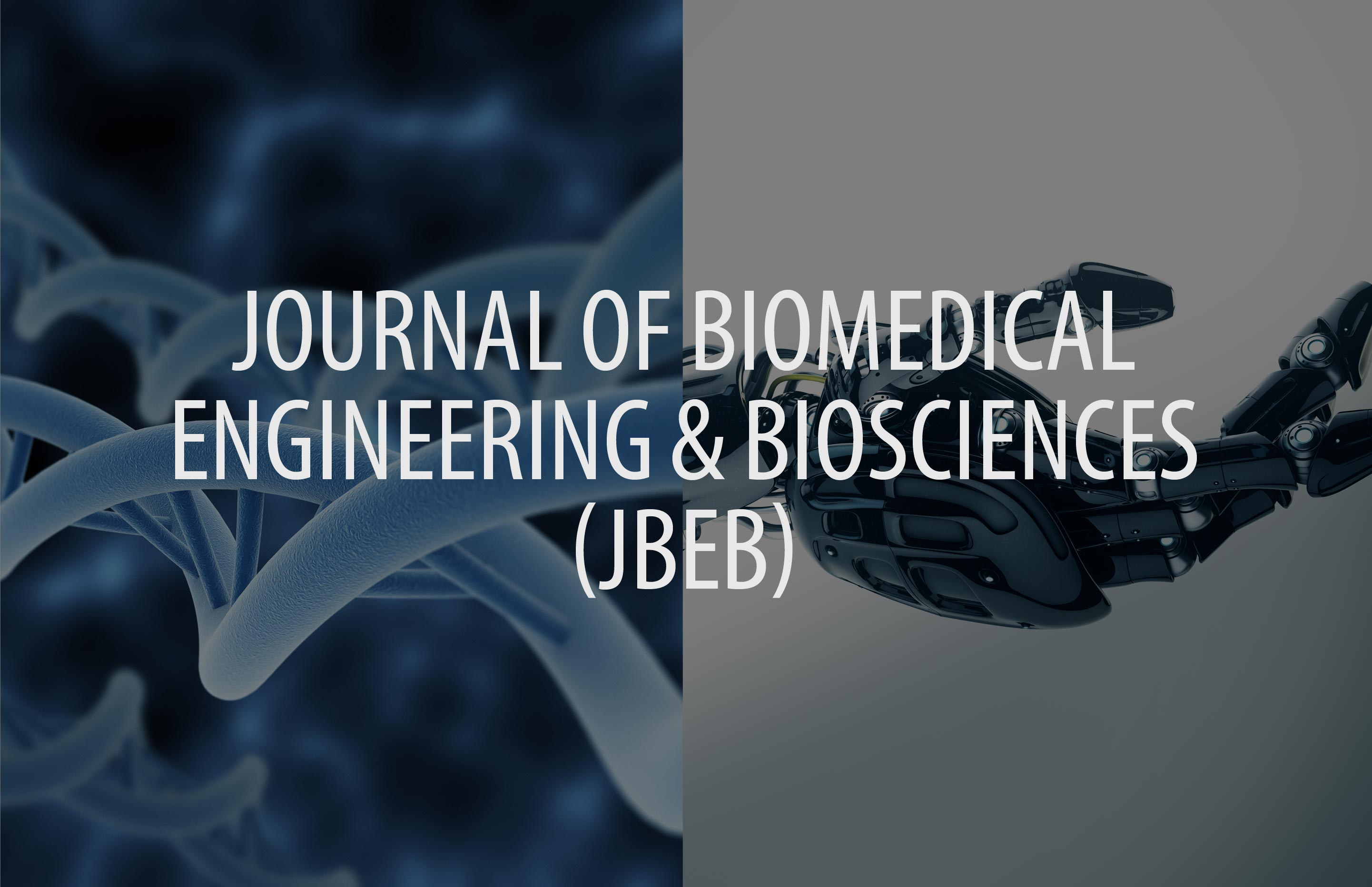 Journal of Biomedical Engineering and Biosciences (JBEB)