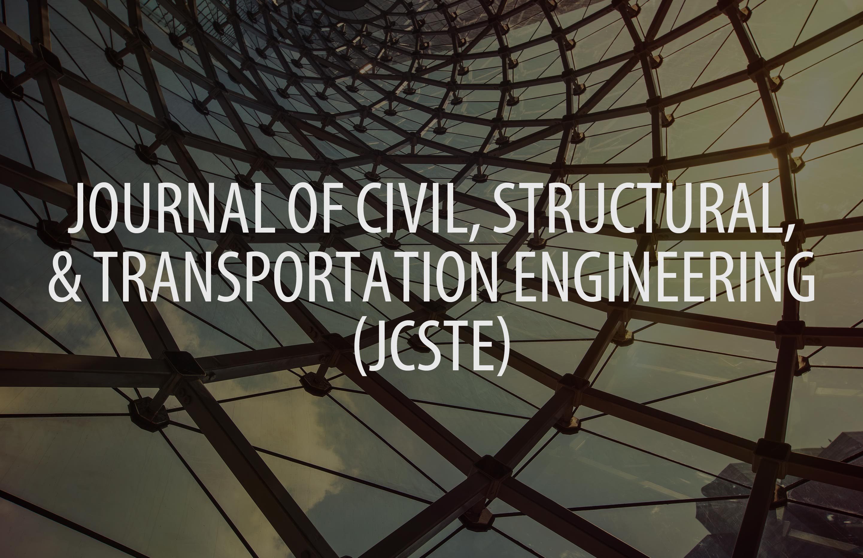 Journal of Civil, Structural and Transportation Engineering (JCSTE)