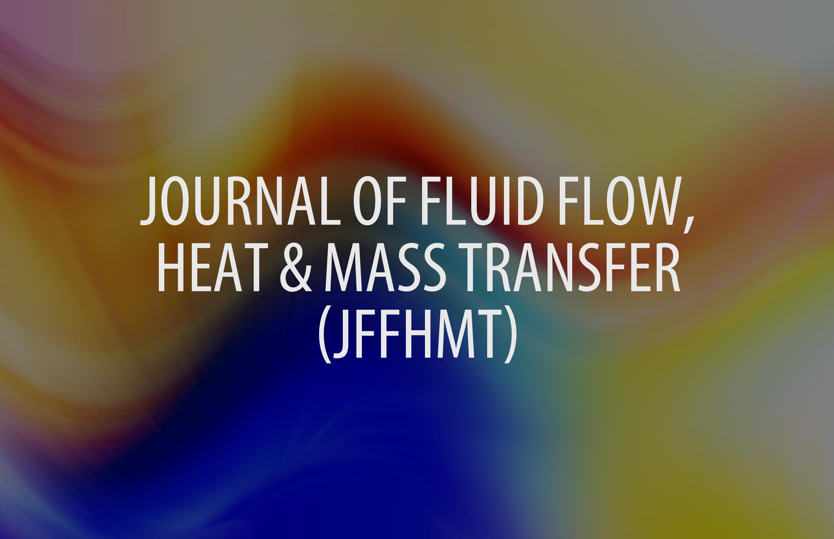 Journal of Fluid Flow, Heat and Mass Transfer (JFFHMT)