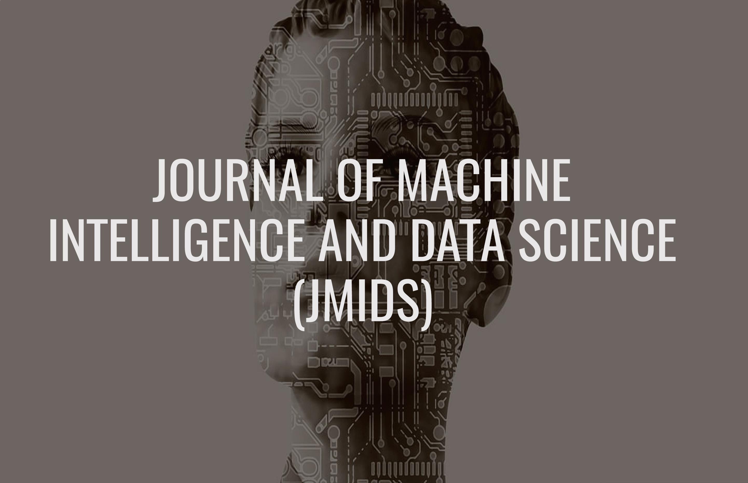 Journal of Machine Intelligence and Data Science (JMIDS)